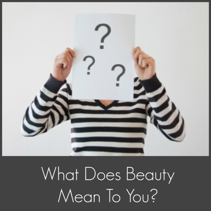 How Do You Define Beauty?