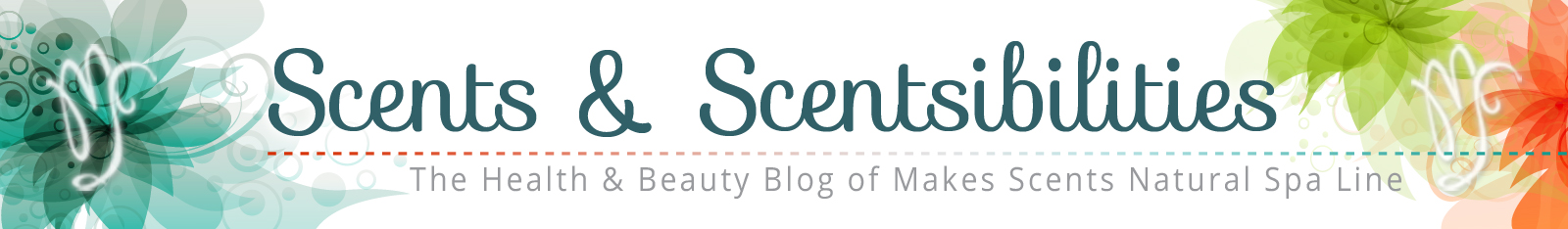 Scents & Scentsibilities - Makes Scents Natural Spa Line Blog