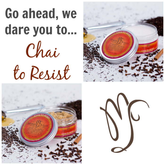 Chai to Resist Body Scrub & Butter - Makes Scents Natural Spa Line