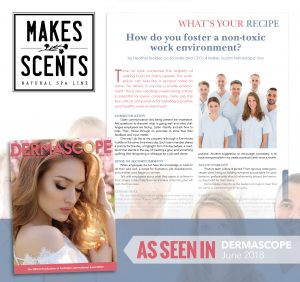 DERMASCOPE Magazine June 2018 - Makes Scents Natural Spa Line_Non-Toxic Work Environment