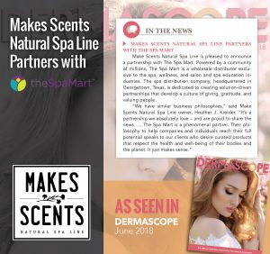 DERMASCOPE Magazine June 2018 - The Spa Mart & Makes Scents Natural Spa Line Partnership